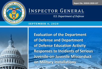 Evaluation of the DoD and DoDEA Responses to Incidents of Serious Juvenile-on-Juvenile Misconduct on Military Installations