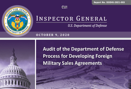 Audit of the Department of Defense Process for Developing Foreign Military Sales Agreements (DODIG-2021-003)