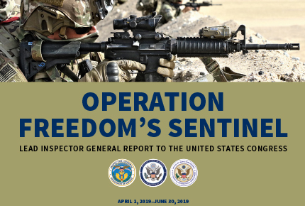 Lead Inspector General for Operation Freedom's Sentinel I Quarterly Report to the United States Congress I April 1, 2019 - June 30, 2019
